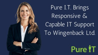 Pure IT Brings Responsive & Capable IT Support To Wingenback Ltd.